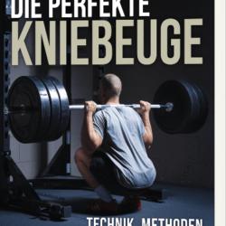 """Buchempfehlung """"Die perfekte Kniebeuge"""" von Wolfgang Unsöld"""