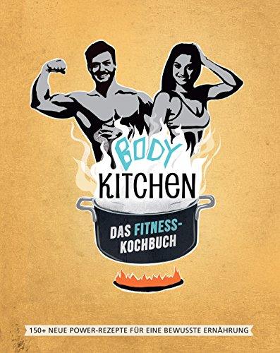 """Buchempfehlung: """"Body Kitchen – Das Fitness- Kochbuch"""""""