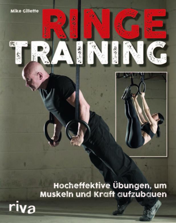Mike Gillette: Ringetraining–Hocheffiziente Übungen, um Muskeln und Kraft aufzubauen