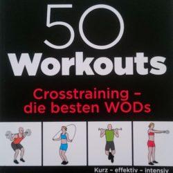 """Buchempfehlung """"50 Workouts…Crosstraining- die besten WODs…Kurz-effektiv-intensiv"""""""