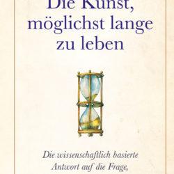 """Buchempfehlung """"Die Kunst, möglichst lange zu leben"""" von Dr. med. Gerd Reuther"""