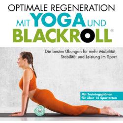 """Buchvorstellung """"Optimale Regeneration mit Yoga und BLACKROLL®"""""""
