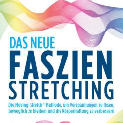 """Buchempfehlung  """" Das neue Faszien-Stretching"""" von Suzanne Wylde"""
