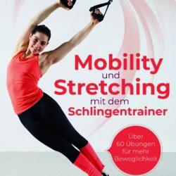 """Buchempfehlung """"Mobility und Stretching mit dem Schlingentrainer"""" von Marcel Doll"""