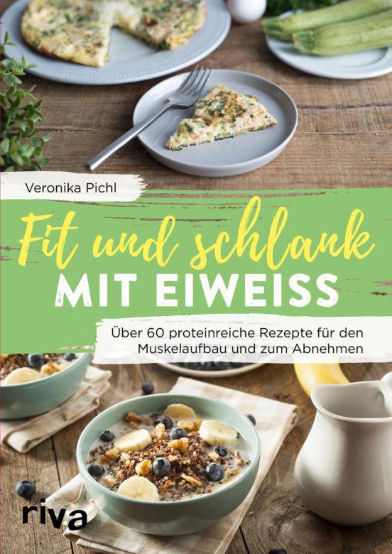 """Buchvorstellung """"Fit und schlank mit Eiweiss"""" von Veronika Pichl"""