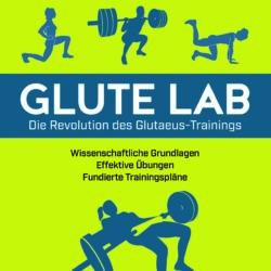 """Buchempfehlung """"Glute Lab – Die Revolution des Glutaeus-Trainings"""""""